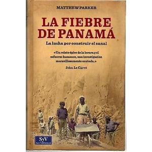 La fiebre de Panamá: la lucha por construir el canal